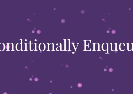 "Purple orbs in the background with ""Conditionally Enqueue"" text over top"